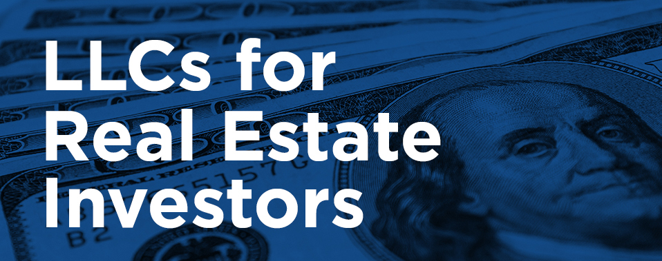 blue background with money image with LLCs for Real Estate Investors on top